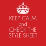keep calm and check the style sheet Ink Slinger Editorial Services