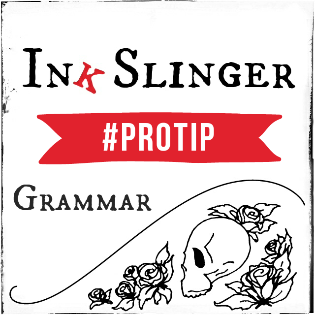 Ink Slinger #ProTip