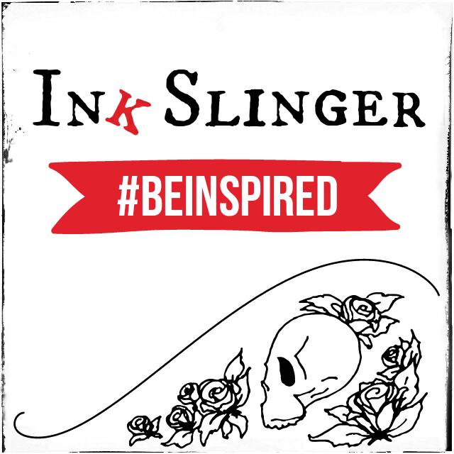 Ink Slinger #BeInspired