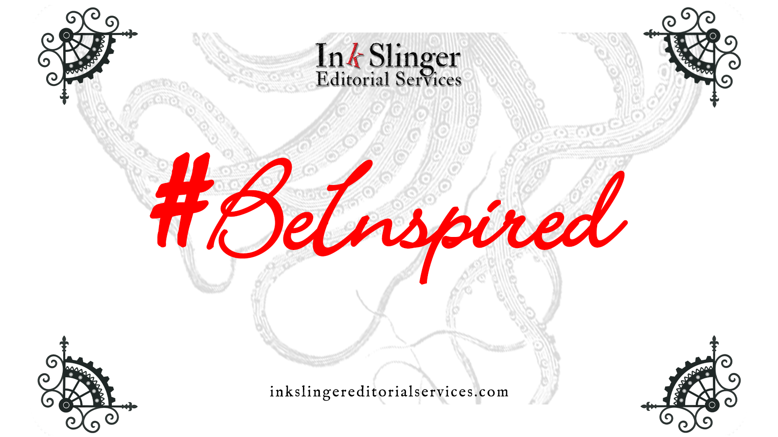 #BeInspired in red script with Ink Slinger Editorial Services logo
