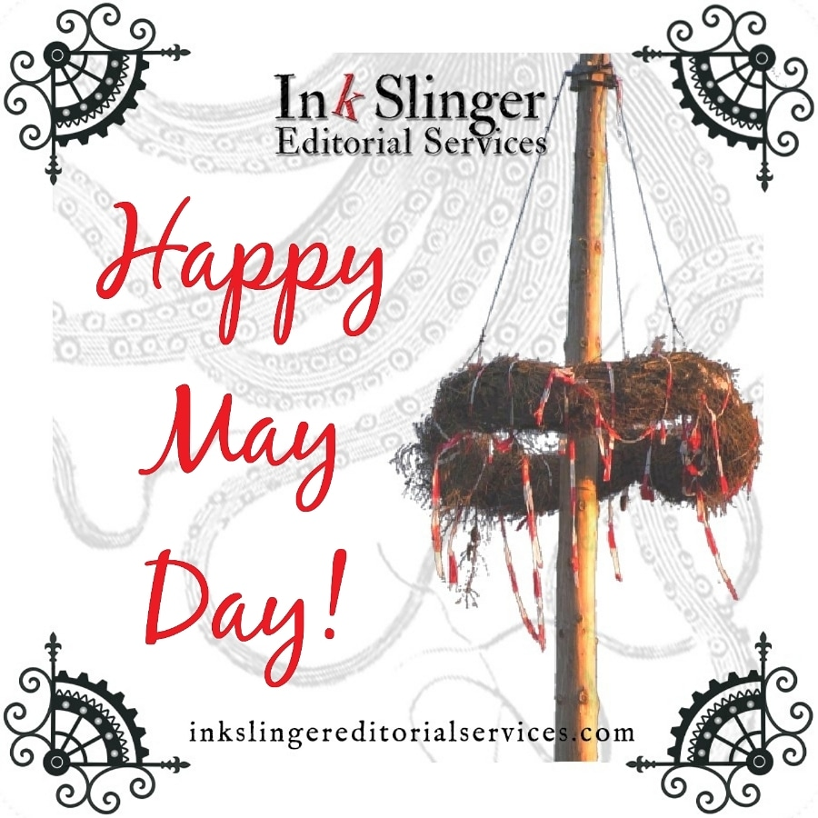 Happy May Day from Ink Slinger Editorial Services!