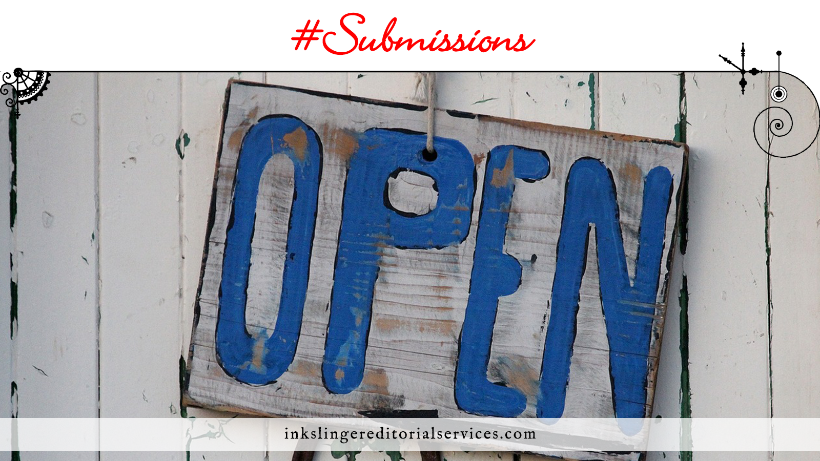 #Submissions: An open sign on a fence, both faded and worn.