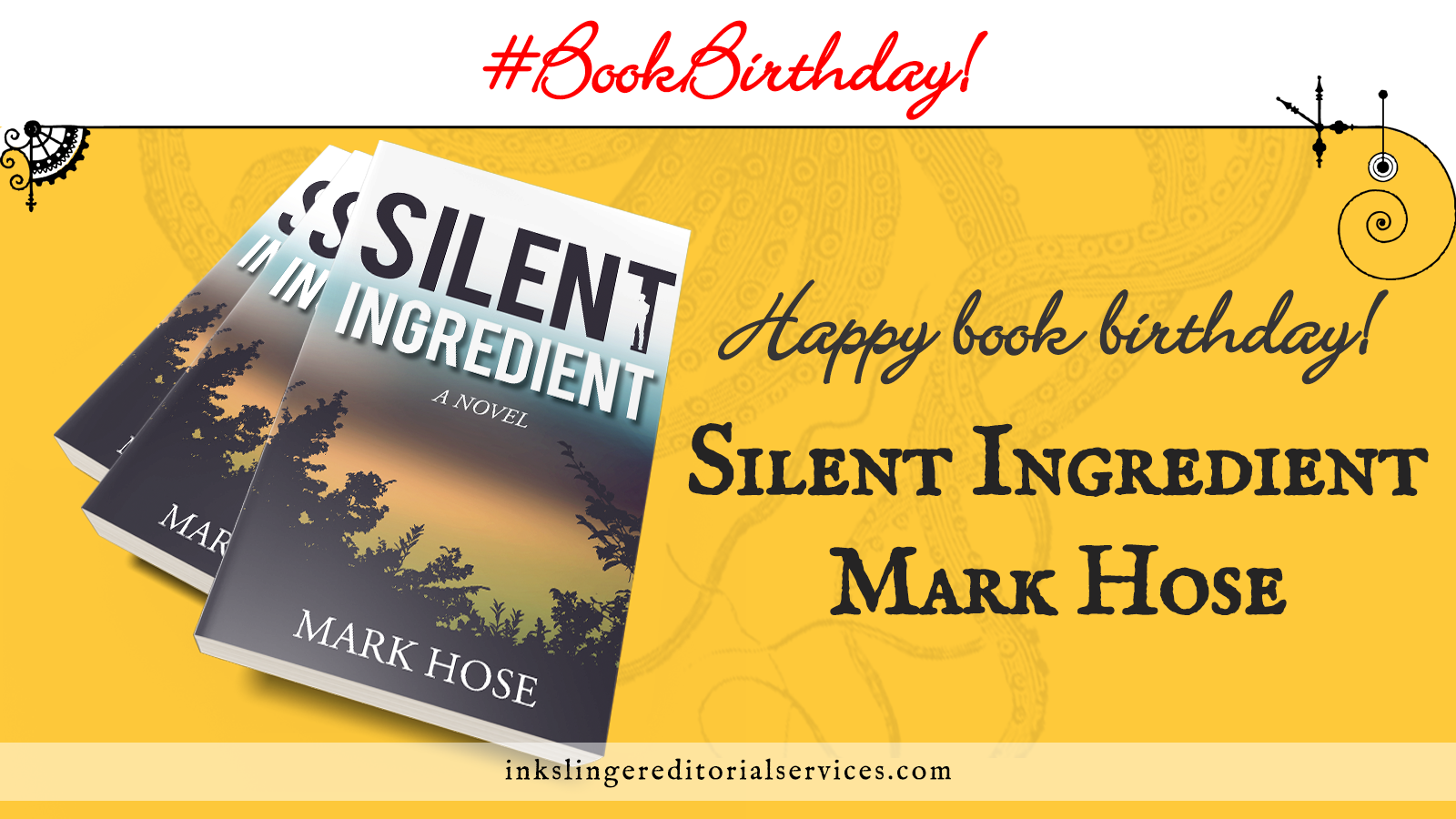 Three stacked Silent Ingredient books by Mark Hose on a yellow field with faint tentacles in the background with the hashtag Book Birthday!