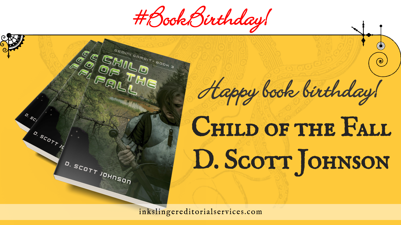 Three stacked Child of the Fall books by D. Scott Johnson on a yellow field with faint tentacles in the background with the hashtag Book Birthday!