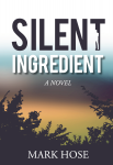 Cover of Silent Ingredient by Mark Hose. A silhouette of bushes with a gradation behind it.