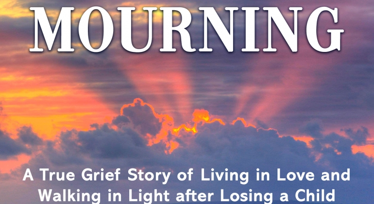 Joy Comes in the Mourning by Jessica Allen. A true grief story of living in love and walking in light after losing a child. Orange sun rays burst through clouds in the sky.