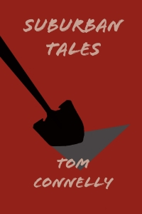 Suburban Tales by Tom Connelly cover. A silhouette of a shovel going into a stylized hole over a maroon field.
