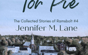 A Good Day for Pie, The Collected Stories of Ramsbolt #4 by Jennifer M. Lane is written over a cloudless sky on the top half of the book and the bottom half is a painting of a quaint little town.