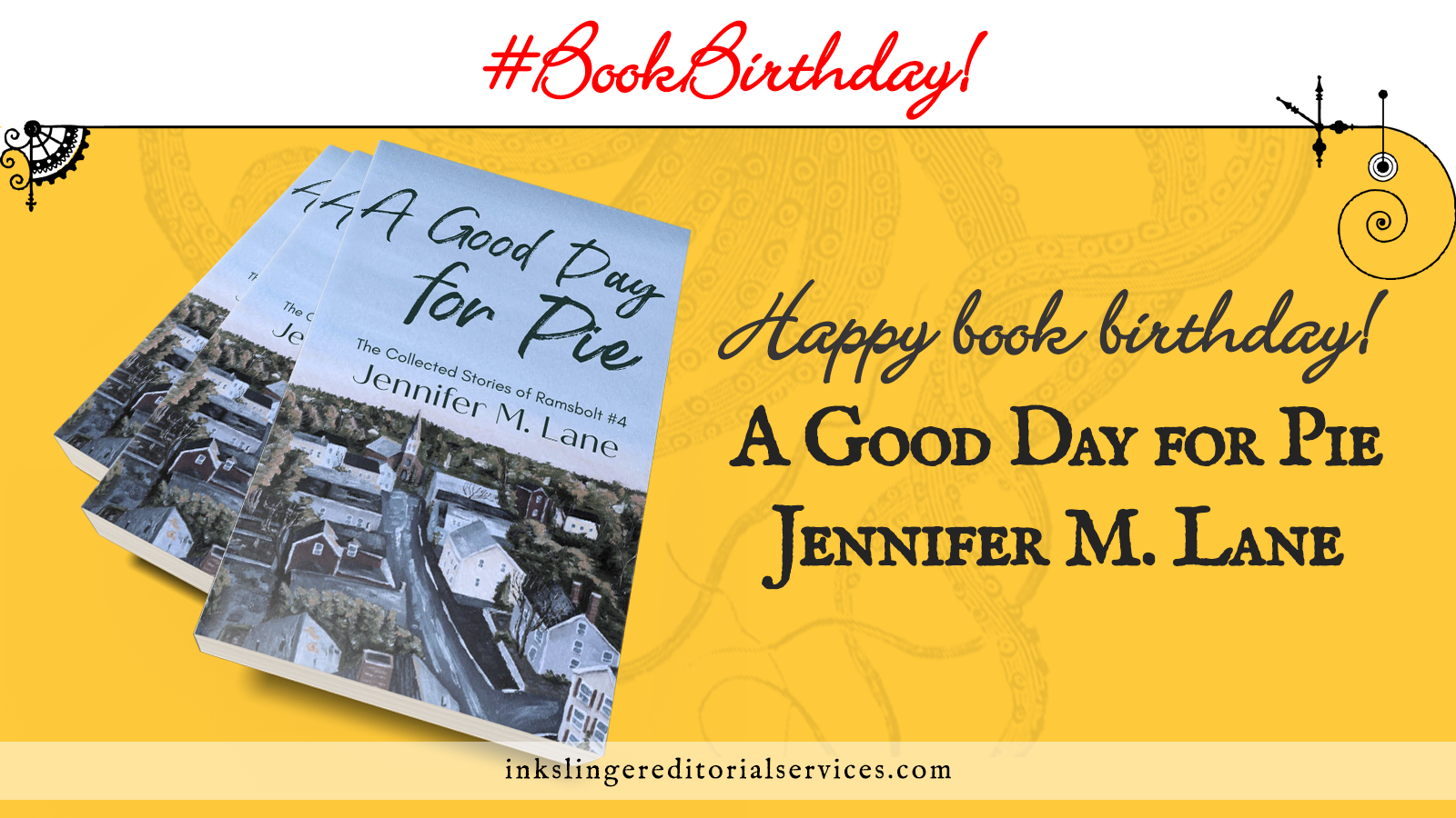#BookBirthday! Happy book birthday! 3 copies of A Good Day for Pie are stacked over a field of yellow with faded tentacles in the background.