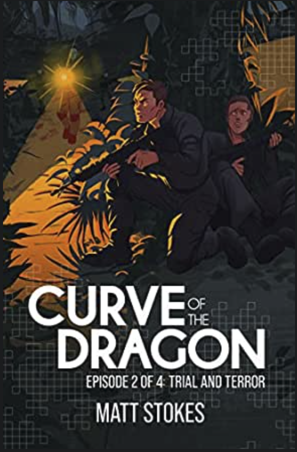 Curve of the Dragon, Episode 2: Trial and Error by Matt Stokes An illustration of two men in tactical gear holding automatic rifles and hiding behind a tree and bushes as someone walks up a path with a flashlight.