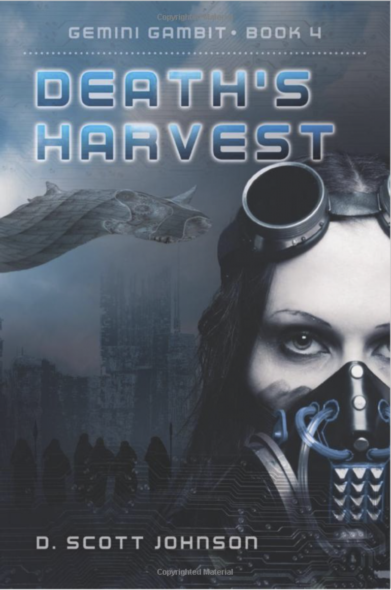 Death's Harvest by D. Scott Johnson, Gemini Gambit: Book 4. A dark and misty image with a bluish tint and a gritty feel of a woman's face with goggles on her head and a breathing mask over her nose and mouth is in 3/4 view on the right with a dark city skyline and a silhouette of a group of people and a stingray-like spaceship above the group.