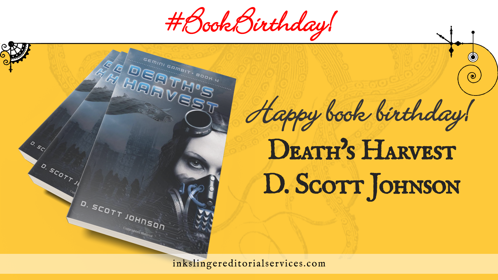 #BookBirthday Happy book birthday Death's Harvest by D. Scott Johnson. Three copies of Death's Harvest are stacked over a yellow field with faded tentacles.