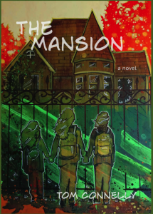 The Mansion by Tom Connelly illustrated cover of an mansion behind a wrought-iron fence with three children's backs facing the viewer as the children look through the fence at the mansion.