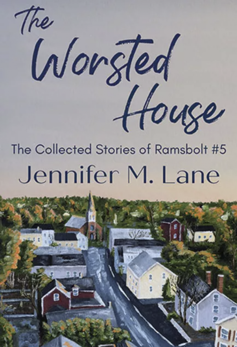 The Worsted house The Collected Stories of Ramsbolt #5 by Jennifer M. Lane printed on the sky of the top half of the cover and a quaint village painting on the bottom half of the cover.