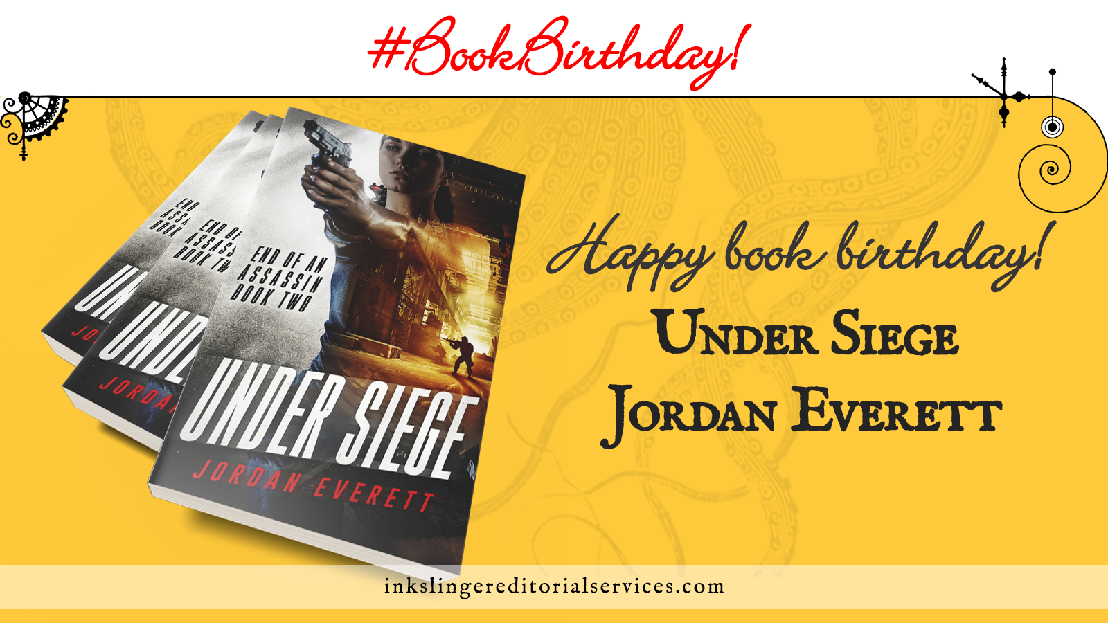 #BookBirthday! Happy book birthday! Under Siege by Jordan Everett. 3 copies of Under Siege are stacked on a field of yellow with faded tentacles in the background.