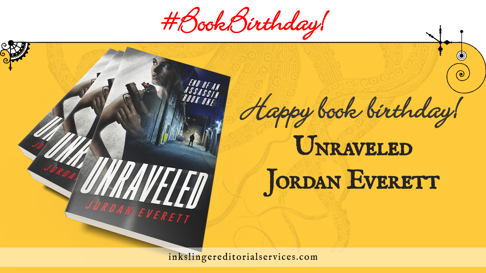 #BookBirthday Happy book birthday! Unraveled by Jordan Everett. 3 copies of Unraveled are stacked on a field of yellow with faded tentacles in the background.